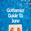Gothamist Summer Guide: 20 Ways To Make Your June Jubilant
