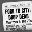 Film Forum Hosting 44-Film Fest Called 'Ford To City: Drop Dead'