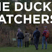 Please Enjoy This Short Film On The Duck Watchers